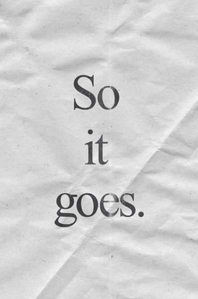 so it goes